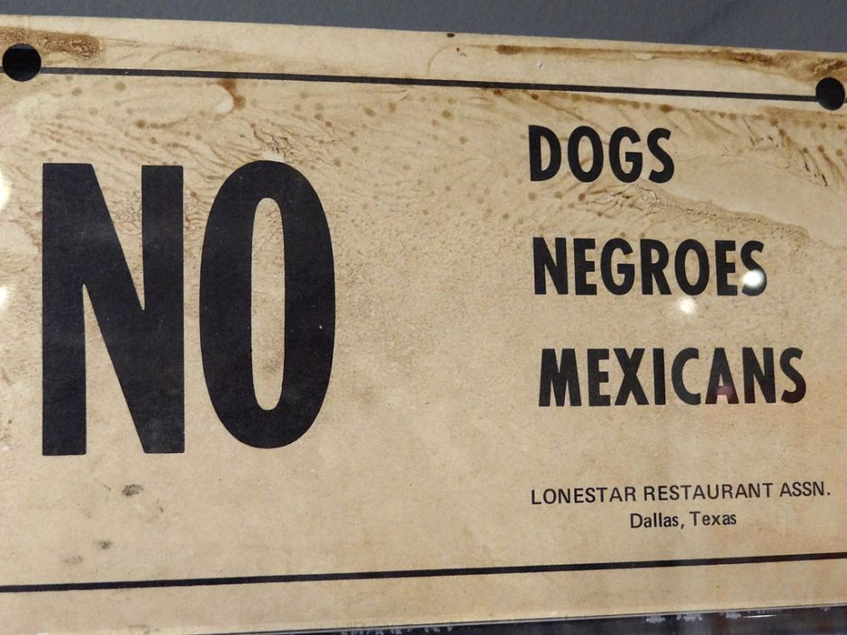 1024px-No_Dogs-Negroes-Mexicans_-_Racist_Sign_from_Deep_South_-_National_Civil_Rights_Museum_-_Downtown_Memphis_-_Tennessee_-_USA